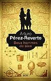 vignette de 'Deux hommes de bien (Arturo Pérez-Reverte)'