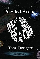 The Puzzled Archer: Archery Games, Puzzles, and Brain Teasers (Volume 1) by Tom Dorigatti (2012-05-22)