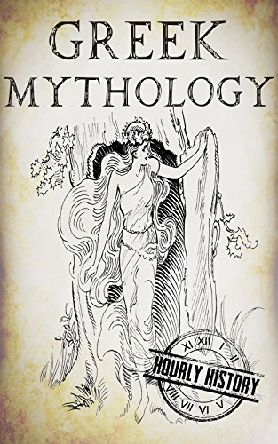Greek Mythology: A Concise Guide to Ancient Gods, Heroes, Beliefs and Myths of Greek Mythology (Greek Mythology - Norse Mythology - Egyptian Mythology Book 1) by [History, Hourly]