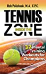 Tennis Inside the Zone: 32 Mental Tra...