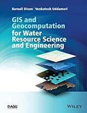 GIS and Geocomputation for Water Resource Science and Engineering (Wiley Works)