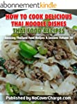 How to Cook Delicious Thai Noodle Dis...