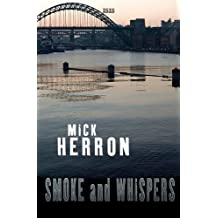 Smoke & Whispers by Mick Herron (2009-11-01)