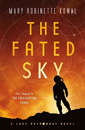 The Fated Sky: A Lady Astronaut Novel (English Edition) por Mary Robinette Kowal