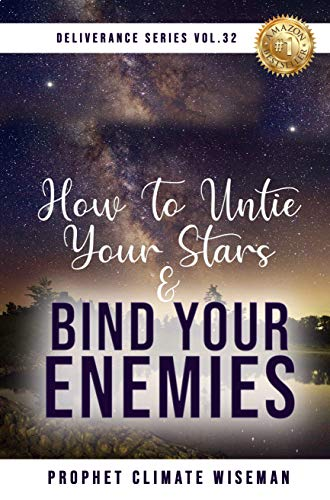 How To Untie Your Stars & Bind Your Enemies (Deliverance Series Book 32) (English Edition)