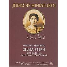 Selma Stern: Erste Frau in der Wissenschaft des Judentums (Jüdische Miniaturen / Herausgegeben von Hermann Simon)
