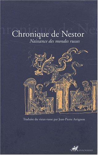 Chronique de Nestor (Récit des temps passés) : Naissance des mondes russes