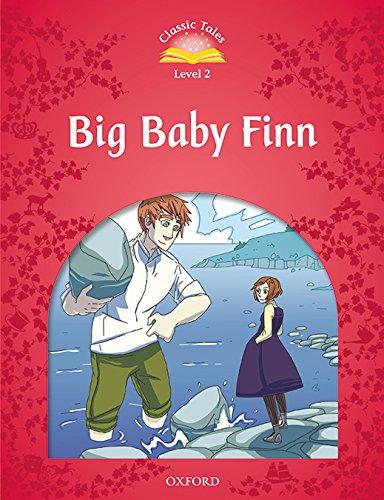 Classic Tales Second Edition: Level 2: Big Baby Finn Audio Pack por Sue Arengo