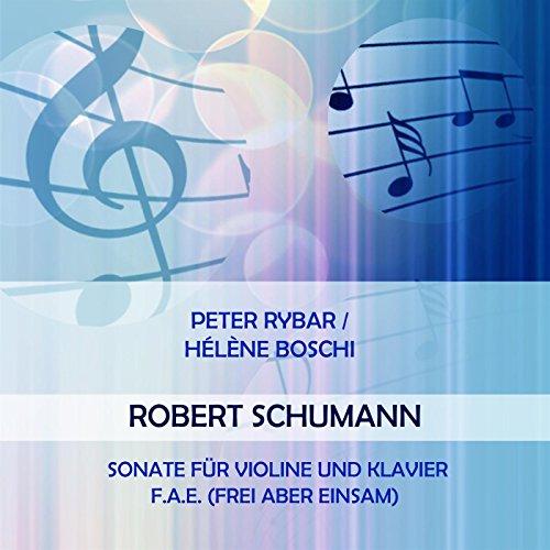 Klavier Das Einsame (Sonate für Violine und Klavier F.A.E. (Frei Aber Einsam): Finale. Markiertes, ziemlich lebhaftes Tempo)