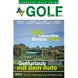 Golf Südeuropa, Golfurlaub mit dem Auto 2013