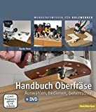Handbuch Oberfräse: Auswählen, bedienen, beherrschen