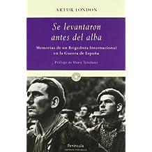 Se levantaron antes del alba...: Memorias de un Brigadista Internacional en la Guerra de España (Atalaya)