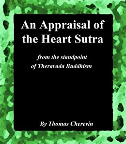 An Appraisal of the Heart Sutra from the standpoint of Theravada Buddhism by [Cherevin, Thomas]