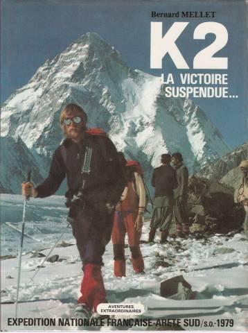 K2, la victoire suspendue : Expédition nationale française arête sud-sud-ouest, 1979 (Aventures extraordinaires)