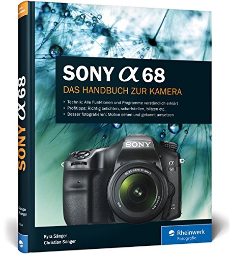 Sony A68: Das Handbuch zur Kamera