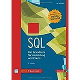 SQL: Der Grundkurs für Ausbildung und Praxis. Mit Beispielen in MySQL/MariaDB