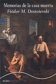 Memorias de la casa muerta par Fiódor Dostoyevski
