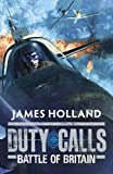 Duty Calls: Battle of Britain: World War 2 Fiction (English Edition)