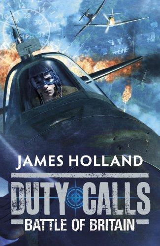 Duty Calls: Battle of Britain: World War 2 Fiction por James Holland