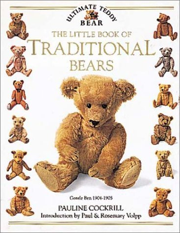 The Little Book of Traditional Bears (Ultimate Teddy Bear) by Pauline Cockrill (1992-09-15)