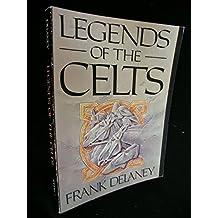 Legends of the Celts by Frank Delaney (1992-06-02)