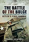 The Battle of the Bulge: Hitlers Final Gamble
