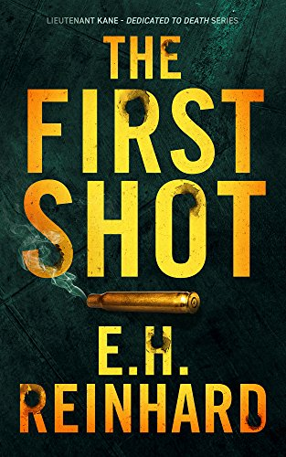 The First Shot (Lieutenant Kane - Dedicated to Death Series Book 1) (English Edition)