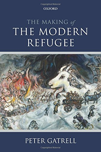 The Making of the Modern Refugee por Peter Gatrell