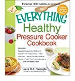 { The Everything Healthy Pressure Cooker CookbookPaperback } Pazzaglia, Laura D. A. ( Author ) Oct-18-2012 Paperback