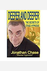[(Deeper and Deeper: The Secrets of Stage Hypnosis)] [Author: Jonathon Chase] published on (May, 2005) Unknown Binding