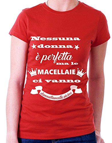 Tshirt Tshirt MESTIERI nessuna donna è perfetta ma le  macellaie ci vanno dannatamente vicine - macellaia - Tutte le taglie by tshirteria Rosso