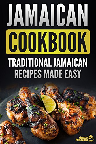 Jamaican Cookbook: Traditional Jamaican Recipes Made Easy (English Edition)