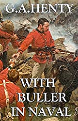 With Buller in Natal (Annotated): A Born Leader (A Tale of  British War in South Africa)