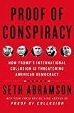 Proof of Conspiracy: How Trump Betrayed America - Seth Abramson