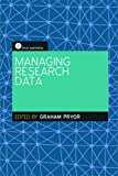 The Facet Scholarly Communication Collection: Managing Research Data (Facet Publications (All Titles as Published))