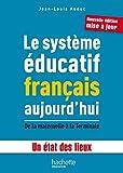 Le système éducatif français aujourd'hui - De la maternelle à la Terminale - Un état des lieux