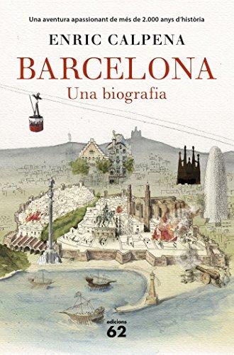 Barcelona : Una biografia por Enric Calpena