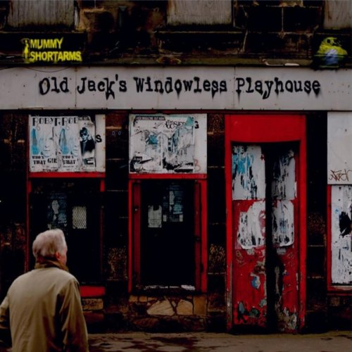 Old Jack's Windowless Playhouse [Explicit]