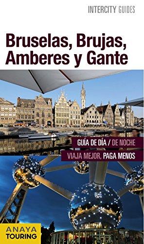 Bruselas, Brujas, Amberes y Gante (Intercity Guides - Internacional) por Anaya Touring