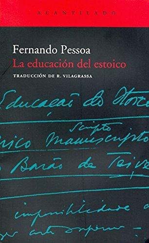 La educación del estoico (El Acantilado) por Fernando Pessoa
