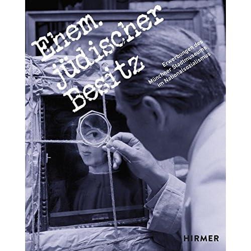 'Ehem. jüdischer Besitz' : Erwerbungen des Münchner Stadtmuseums im Nationalsozialismus
