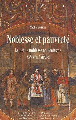 Noblesse et pauvreté : La petite noblesse en Bretagne XVe-XVIIIe siècle