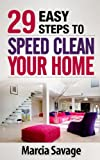 29 EASY STEPS TO SPEED CLEAN YOUR HOUSE
