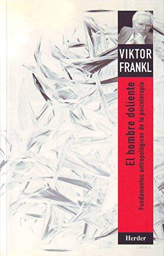 El hombre doliente: Fundamentos antropológicos de la psicoterapia por Viktor Emil Frankl