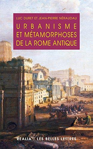 Urbanisme et métamorphoses de la Rome antique (Realia t. 1) par Luc Duret