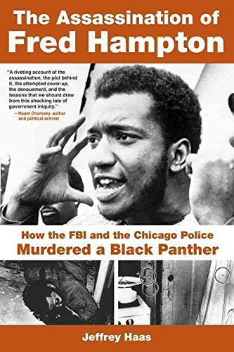 [Assassination of Fred Hampton: How the FBI and the Chicago Police Murdered a Black Panther] (By: Jeffrey Haas) [published: December, 2009] par Jeffrey Haas