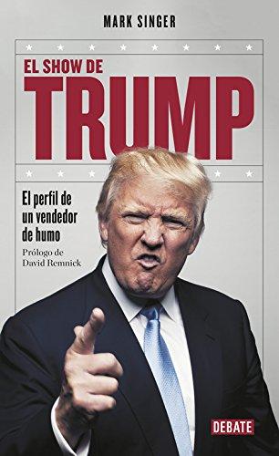 El show de Trump: El perfil de un vendedor de humo (DEBATE)