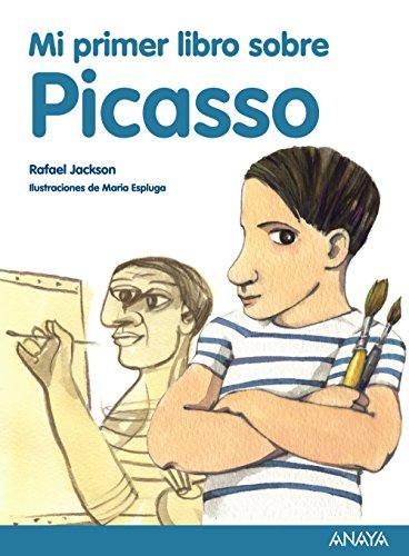 Mi primer libro sobre Picasso (Literatura Infantil (6-11 Años) - Mi Primer Libro) por Rafael Jackson