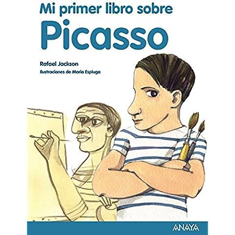 Mi Primer Libro Sobre Picasso (Literatura Infantil (6-11 Años) - Mi Primer Libro)