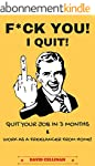 F*ck You! I Quit!: Quit Your Job In 3...